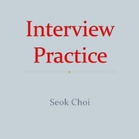 Seok Choi | Interview Practice