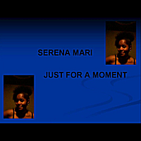Serena Mari | Just for a Moment