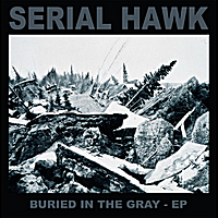 Serial Hawk | Buried in the Gray - EP