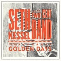 Seth Kessel and the Two Cent Band | In the Golden Days