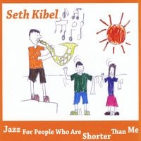 Seth Kibel | Jazz for People Who Are Shorter Than Me