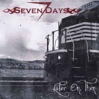 Seven Days | Later On, Then