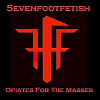 Sevenfootfetish | Opiates For the Masses