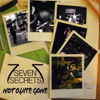 Seven Secrets | Not Quite Gone