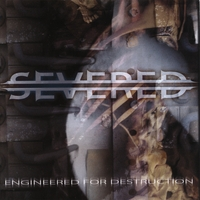 Severed | Engineered For Destruction