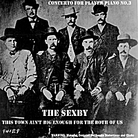 The Sexby | This Town Ain't Big Enough for the Both of Us: Concerto for Player Piano No.3