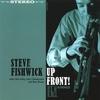 Steve Fishwick Quartet: Upfront!