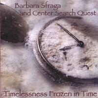 Barbara Sfraga and Center Search Quest | Timelessness Frozen in Time