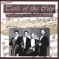 San Francisco Saxophone Quartet | Tails of the City