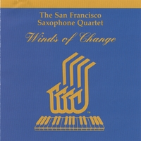 San Francisco Saxophone Quartet | Winds Of Change