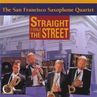 San Francisco Saxophone Quartet | Straight From the Street