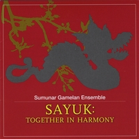 Sumunar Gamelan Ensemble | Sayuk: Together in Harmony