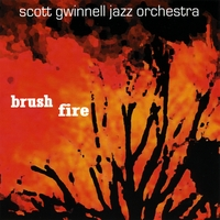 Scott Gwinnell Jazz Orchestra | Brush Fire