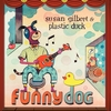Susan Gilbert & Plastic Duck: Funny Dog
