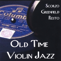 Scorzo/Greenfield/Resto | Old Time Violin Jazz