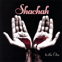 Shachah | To The One