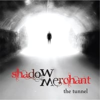 Shadow Merchant | The Tunnel