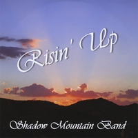 Shadow Mountain Band | Risin' Up