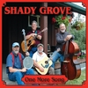 Shady Grove: One More Song