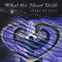 Shake Russell | What This Heart Holds