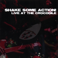 Shake Some Action! | Live at the Crocodile