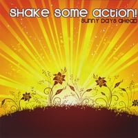 Shake Some Action! | Sunny Days Ahead