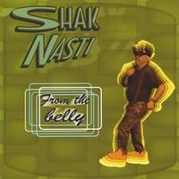 Shak Nasti | From the belly
