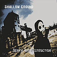 Shallow Ground | Death & Destruction