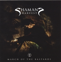 Shaman's Harvest | March Of The Bastards