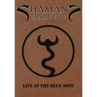 Shaman's Harvest | Live At The Blue Note