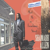 Shamarr Allen | Meet Me On Frenchmen Street