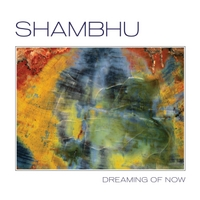 Shambhu | Dreaming of Now