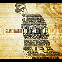 Shane Dwight | A Hundred White Lies