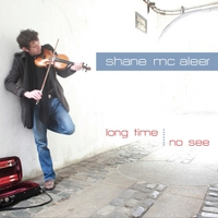 Shane McAleer | Long Time, No See (feat. Eamon McElholm)
