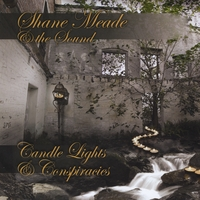 Shane Meade & the Sound | Candle Lights & Conspiracies