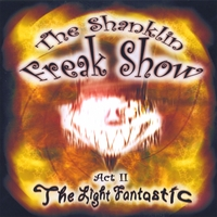 The Shanklin Freak Show | Act II - The Light Fantastic