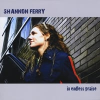 Shannon Ferry | In Endless Praise
