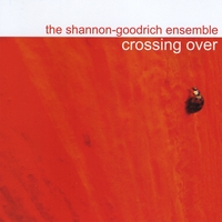 Shannon-Goodrich Ensemble | Crossing Over