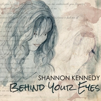 Shannon Kennedy | Behind Your Eyes