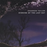 Shannon Taylor | Evening Of The Last Day