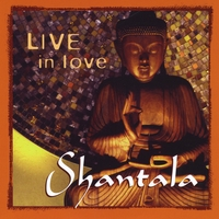 Shantala | Live in Love