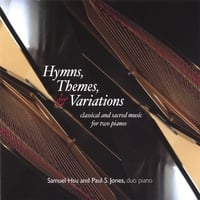 Samuel Hsu & Paul S. Jones | Hymns, Themes, & Variations