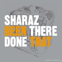 Sharaz | Been There Done That