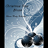 Sharen Wendy Robertson | Christmas Time Blues