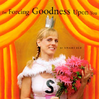 Shari Elf | I'm Forcing Goodness Upon You