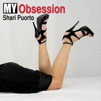 Shari Puorto | My Obsession