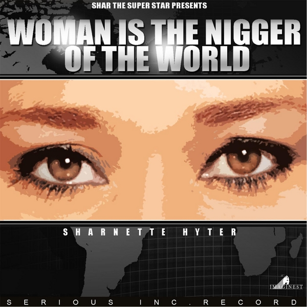 All woman is the nigger of the world remarkable