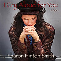 Sharon Hinton Smith | I Cry Aloud for You
