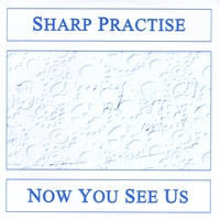 Sharp Practise | Now You See Us