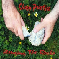 Sharp Practise | Banging The Rocks